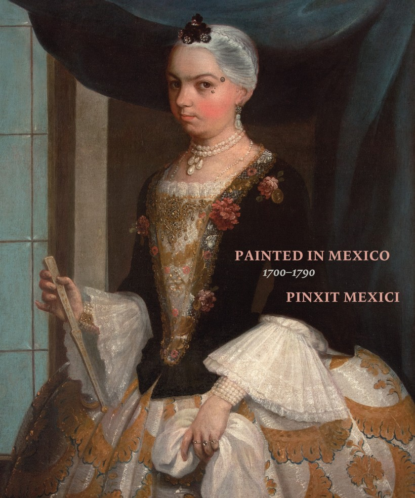 Image: Painted in Mexico, 1700–1790: Pinxit Mexici