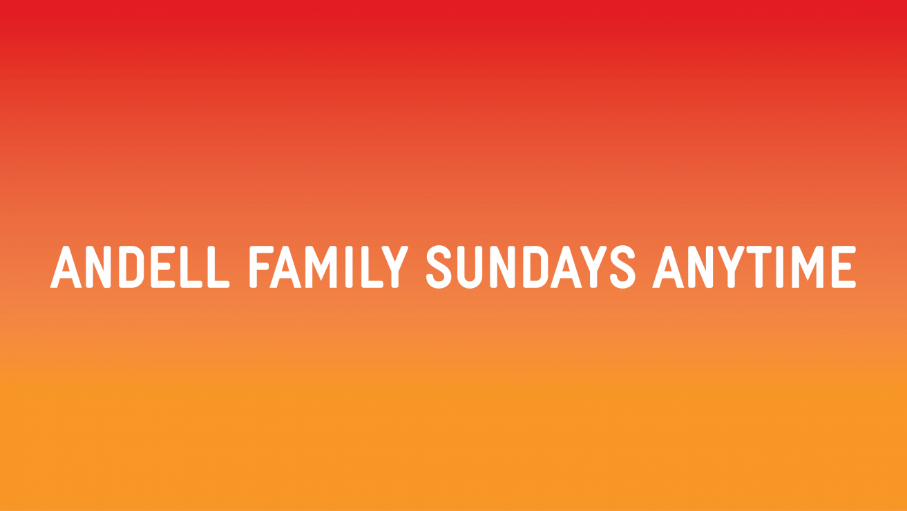Andell Family Sundays Feature Banner